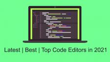 LATEST | BEST | TOP CODE EDITORS IN 2021